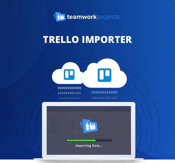 3 Reasons Why You Need A Powerful New Trello Importer