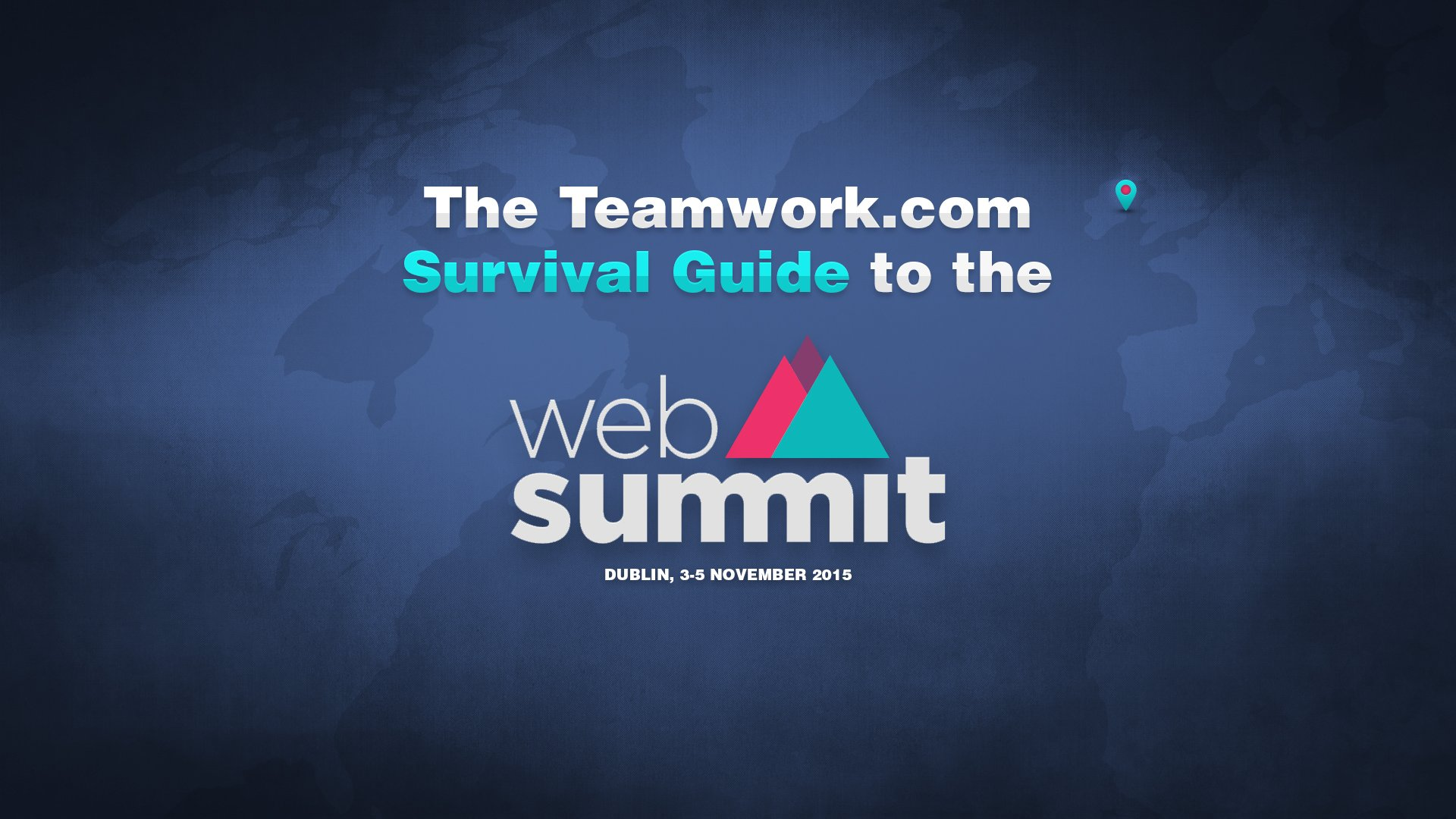 The Teamwork.com Survival Guide to the Web Summit | Teamwork.com High Performance Blog
