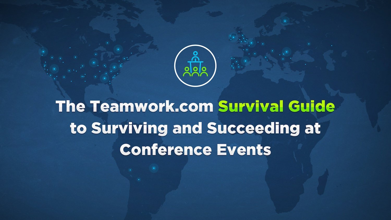 Teamwork.com Survival Guide to Conferences and Events | Teamwork.com High Performance Blog
