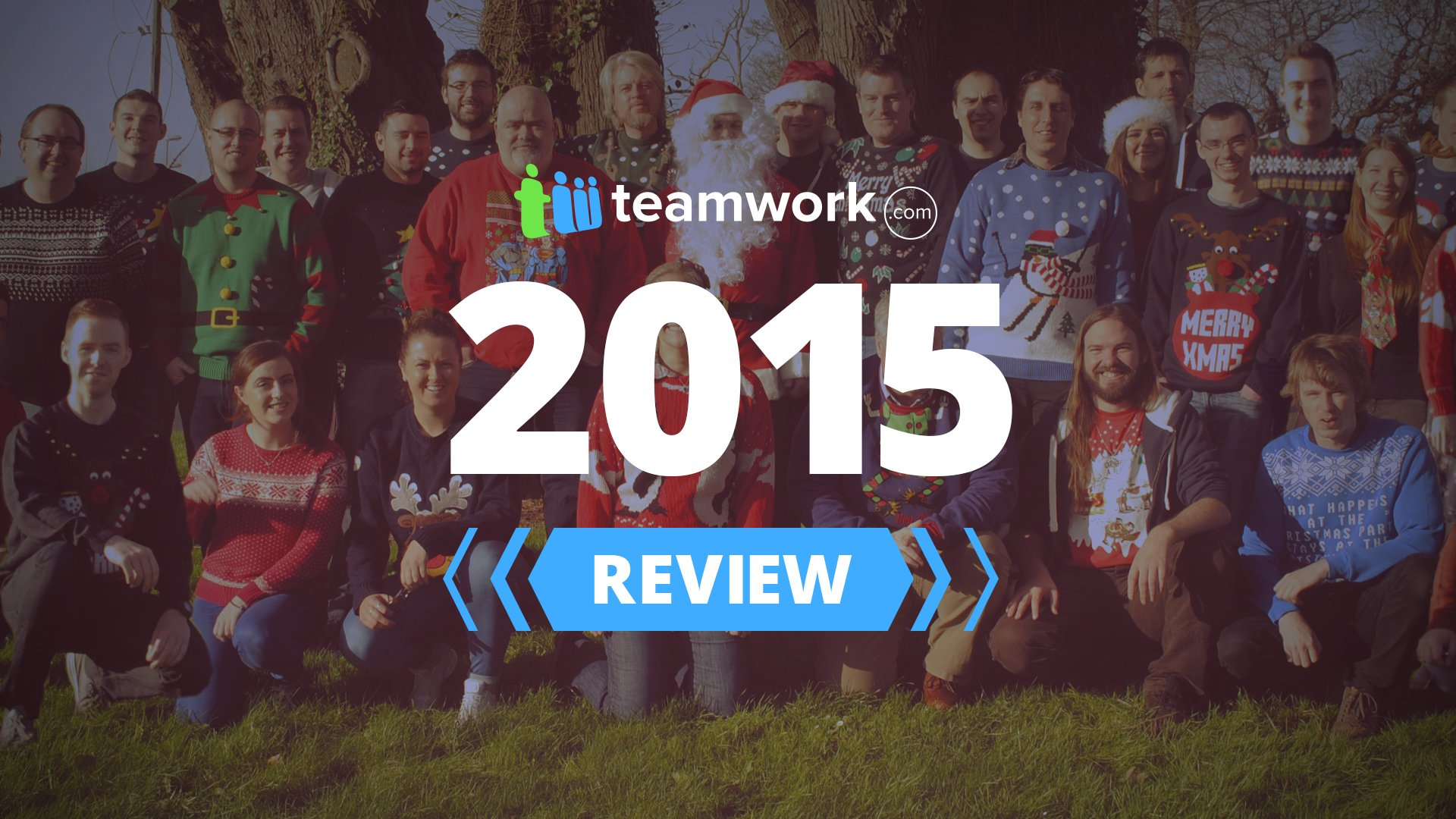 """Team photo with text overlay """"Teamwork.com 2015 Year in Review"""""""