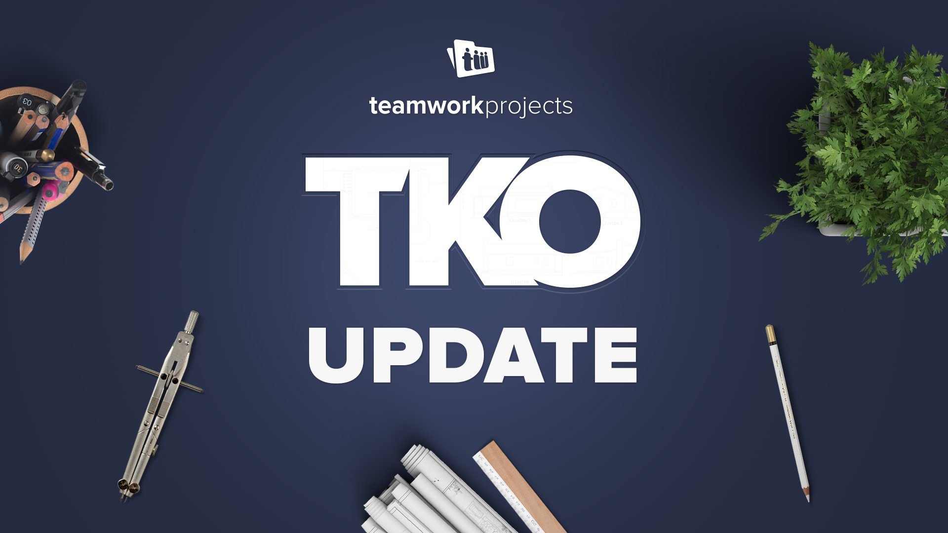 What's New with Teamwork Projects TKO