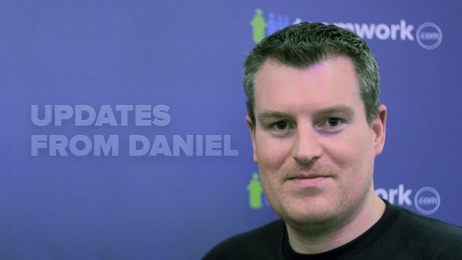 Updates from Daniel